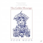 "Hiss Golden Messenger's ""Poor Moon"" Is Back in Print on Vinyl LP + PoB T-Shirts."